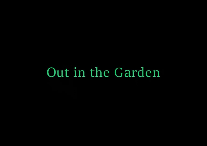 content/Out-in-the-Garden-video/0.jpg